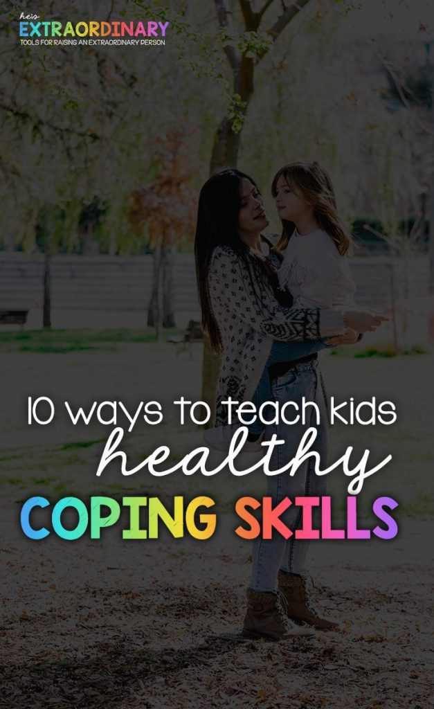 10 Ways to Teach Kids Healthy Coping Skills #SelfRegulation #SEL #CopingSkills