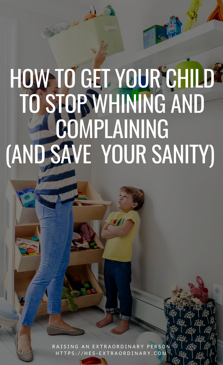 How to get your child to stop whining and complaining - 3 steps that will stop this behavior for good - #ParentingTips #AdviceForMoms #BehaviorManagement #Toddlers
