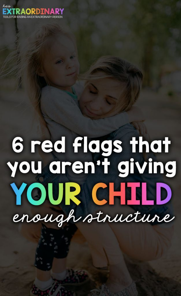 6 behaviors that mean your child needs more structure - plus how to add structure to your home, routine, and life so that your child thrives. #PositiveParenting #ParentingTips
