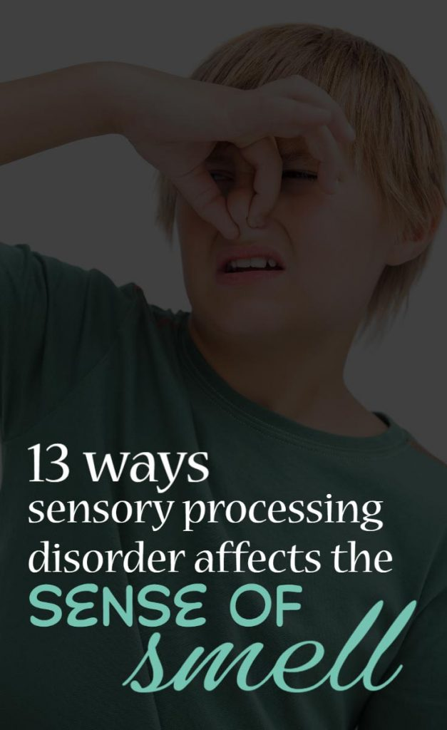 13 Ways Sensory Processing Disorder Affects the Sense of Smell #SPD #Autism #SensoryProcessingDisorder