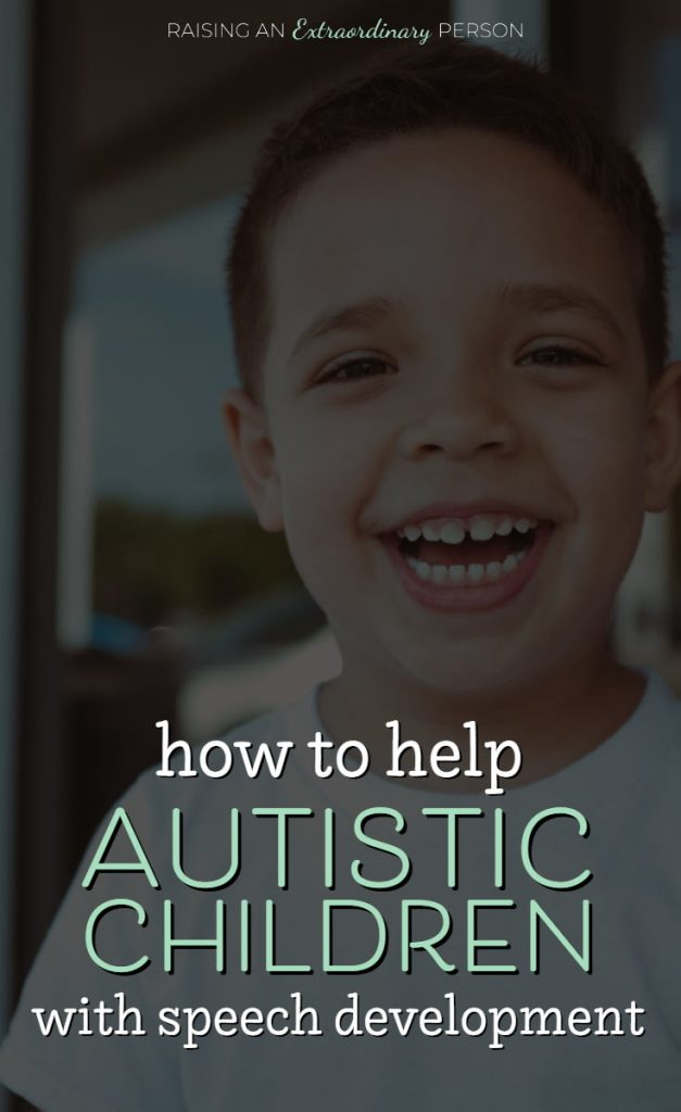 How to Help Children with Autism to Develop Speech - Autistic children may not develop typical language but most do eventually develop some form of communication. Learn valuable information that you can use to help improve your autistic child's speech.  #AutismSpeech #Speech #SLP #Autism #ChildDevelopment #LanguageDevelopment #SpecialEducation
