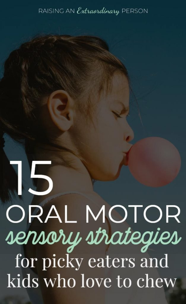 15 Oral Motor Sensory Strategies - For Picky Eaters and Kids Who Love to Chew #SPD #SensoryProcessingDisorder #SensoryDiet #SensoryActivities #OralMotor #ADHDKids #Autism #ASD #Kids