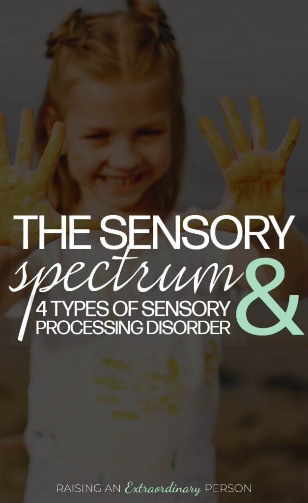 The Sensory Spectrum and 4 Different Types of Sensory Processing Disorder - #SPD #SensoryProcessing #SensorySpectrum #SensoryDiet #ChildhoodDevelopment #ToddlerDevelopment #HealthyKids
