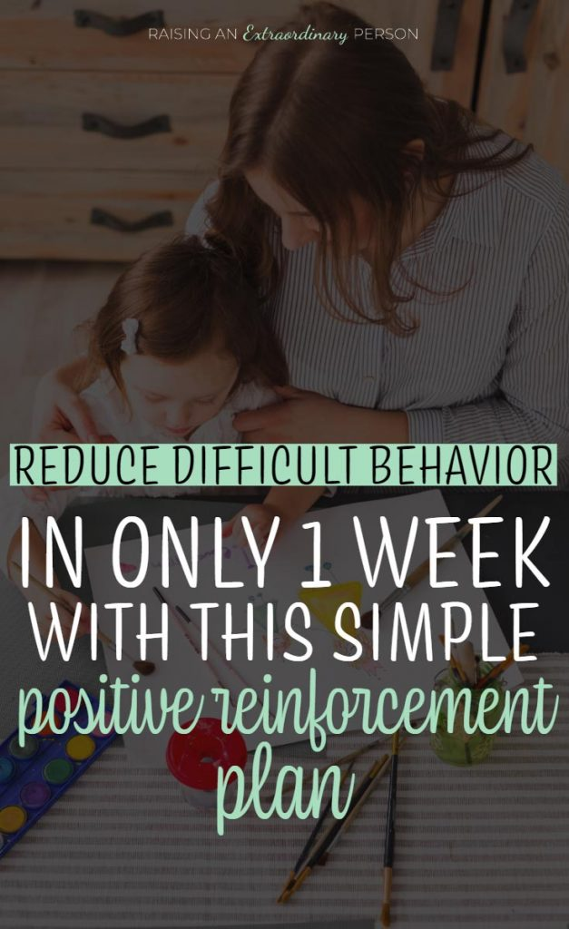Improving difficult behavior with positive reinforcement for kids