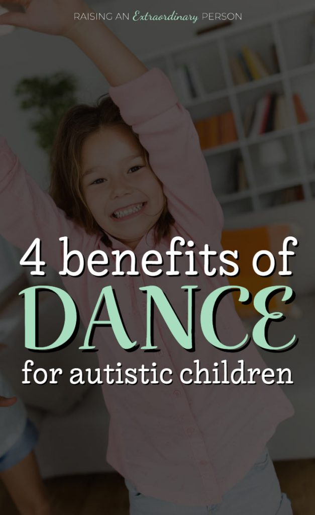 child dancing with text 4 benefits of dance for autistic children