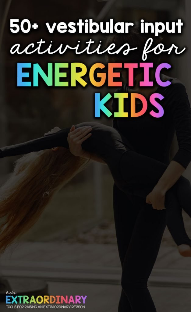 Vestibular Activities for Energetic Kids - Over 50 ideas that help active kids burn energy, stay calm and focused and get the physical activity their body's need. #ActiveKids #SensoryActivities #SPD #ADHDKids #HealthyKids