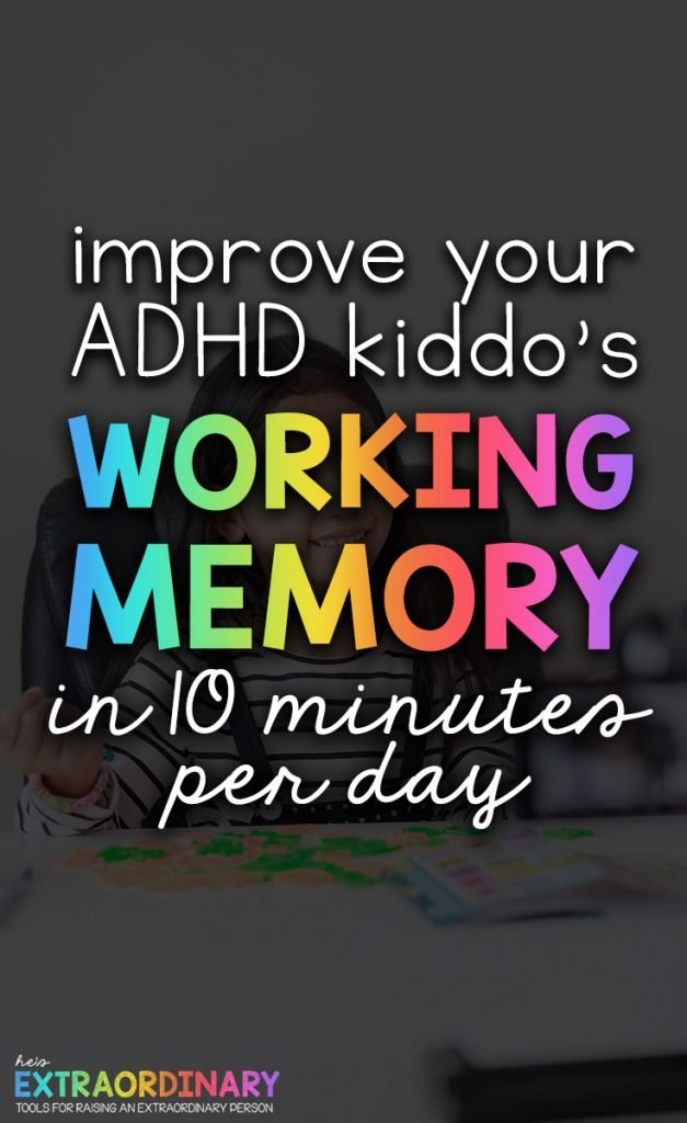 commit to spending just 10 minutes playing one of these 6 activities with your child, you will help them develop working memory.  #ADHDKids #Parenting #LifeSkills