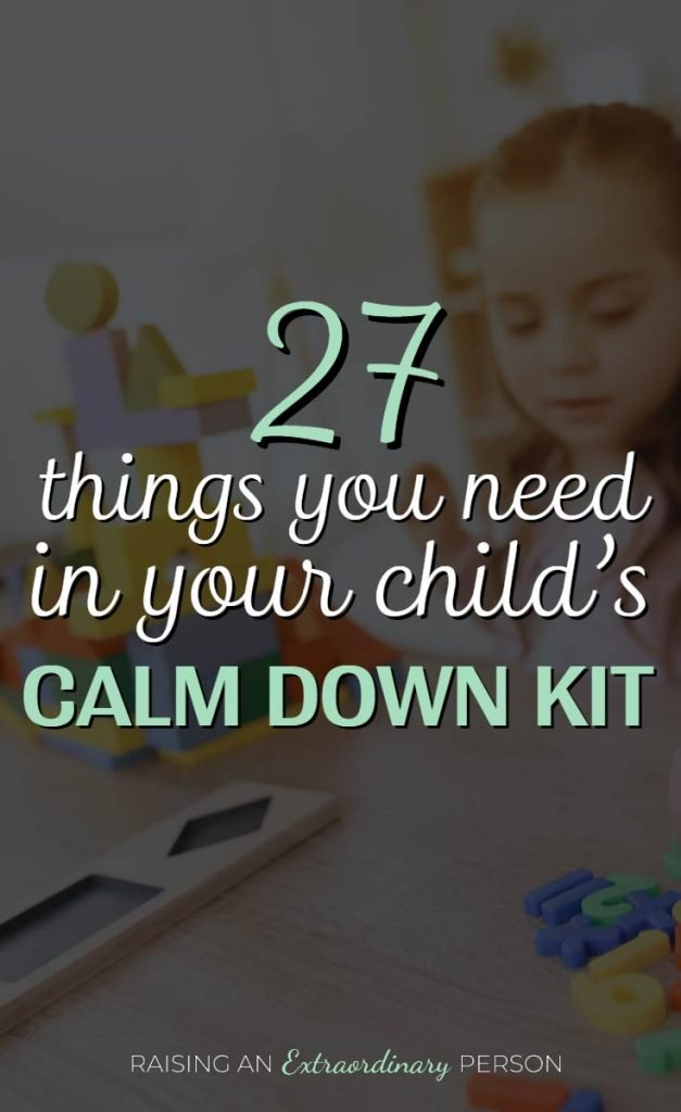 27 thinks you need in your child's calm down kit.