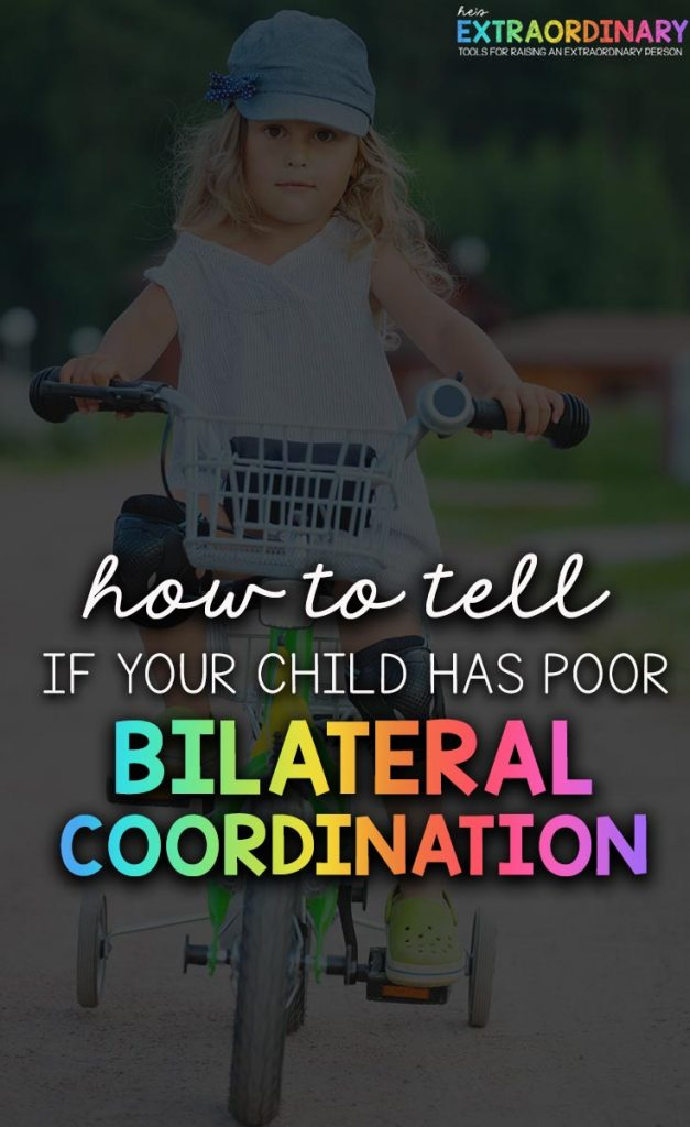 how to tell if your child has poor bilateral coordination - #ChildDevelopment #OccupationalTherapy #MotorSkills