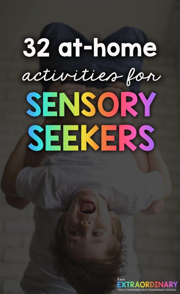 32 at-home activities for sensory seekers and hyperactive children. #SensoryActivities #AtHomeActivities #IndoorActivities