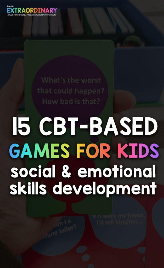 15 CBT-Based games for kids - Builds social & emotional skills development - #SEL #SocialSkills #SelfRegulation #TherapyGames #TherapyAtHome