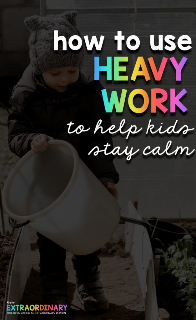 How to use Heavy Work Activities to Help Kids Stay Calm - #HeavyWork #Autism #SPD #SensoryActivities #ProprioceptiveInput