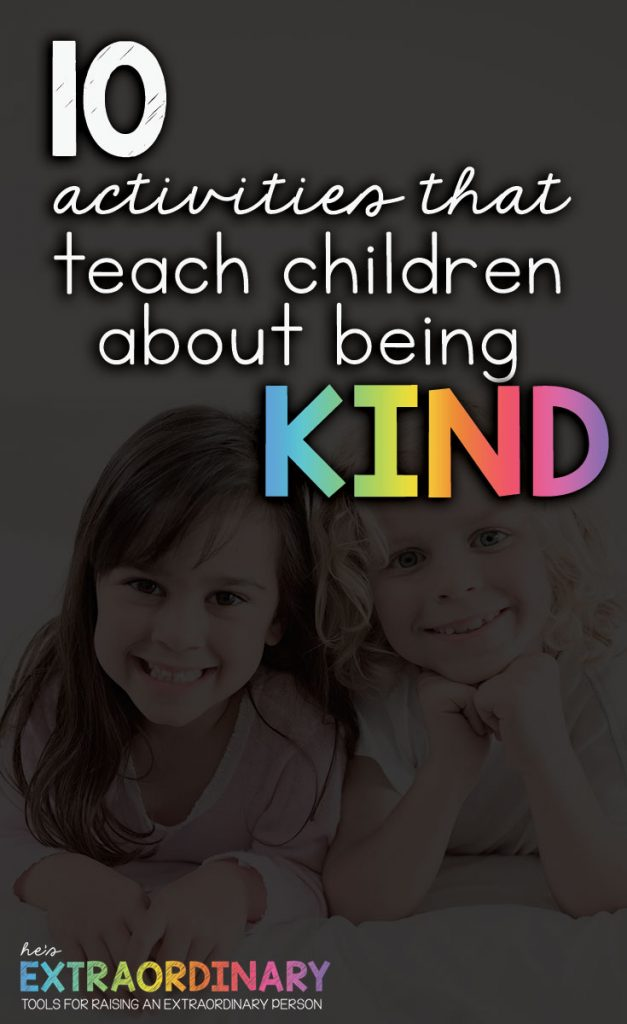 10 ways to teach children how to be kind  - teaching what kindness is and how to be kind to yourself, nature, animals, and others. #Kindness #SocialEmotionalLearning