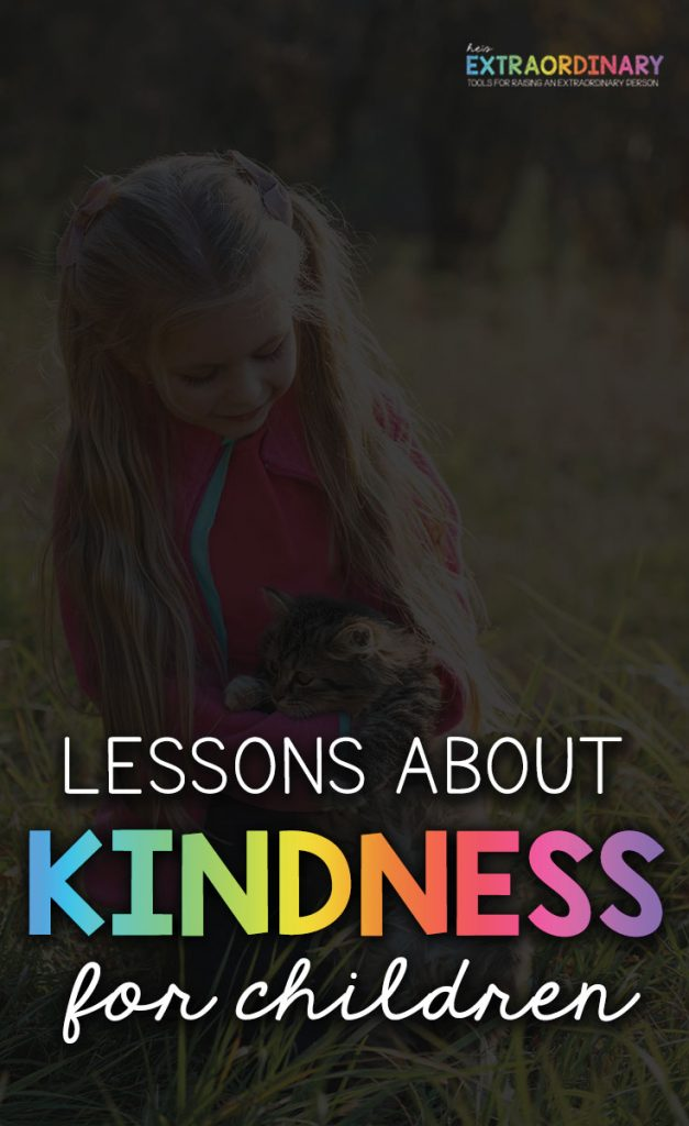 Lessons About Kindness for Children - Books and activities about kindness including being kind to others. animals and nature and kindness toward yourself. #Kindness #SocialEmotionalLearning #SEL