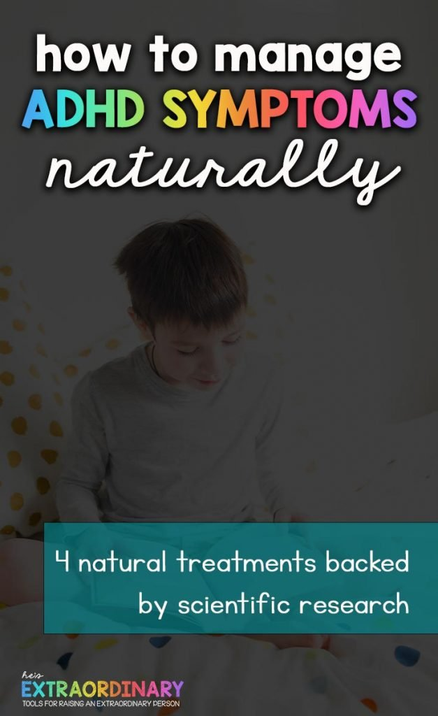 4 Natural ADHD Treatments - Manage ADHD Naturally - #ADHDKids #ChildDevelopment #HealthyKids
