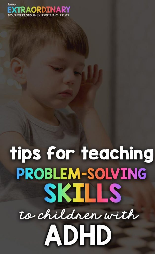 Problem Solving Skills & ADHD - Tips for helping children develop problem solving skills - #ADHDKids #ParentingTips #SEL