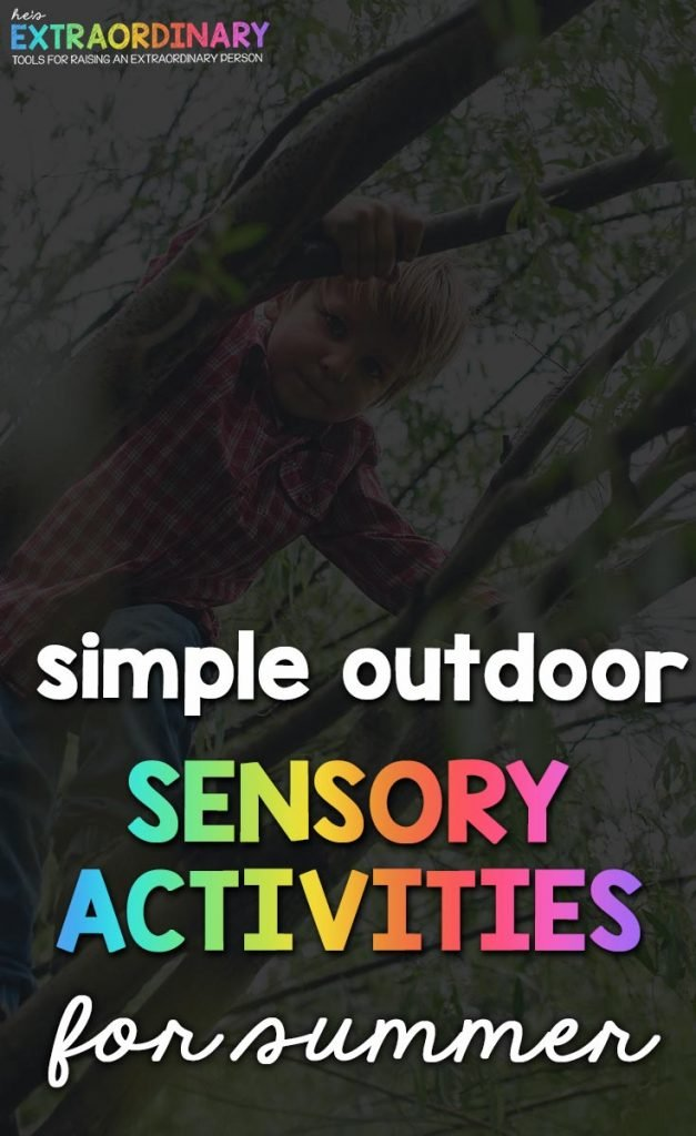 27 Outdoor Sensory Activities for Kids This Summer - These are simple ways to get your kiddos outside and stimulate their senses, promoting health cognitive development #SensoryActivities #SensoryPlay #FamilyActivities