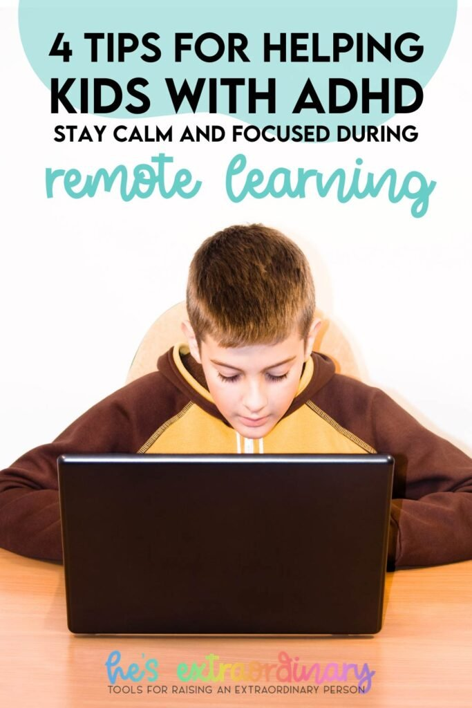 4 effective and easy to implement tips to help children with ADHD focus and stay calm during remote learning. #ADHD #ADHDKids #SelfRegulation #DistanceEducation #RemoteLearning