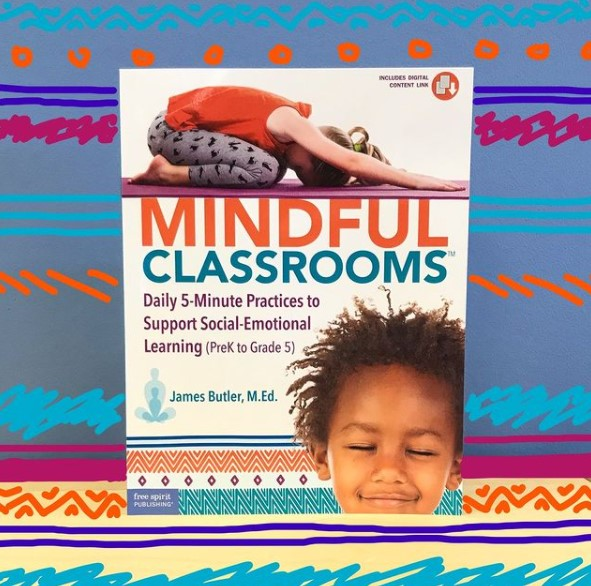 mindful classrooms daily 5-minute practices to support social-emotional learning